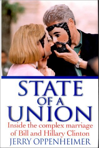 Jerry Oppenheimer State Of A Union Inside The Complex Marriage Of B