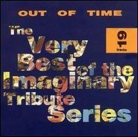 Out Of Time The Very Best Of The Imaginary Tribut