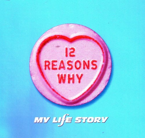 My Life Story 12 Reasons Why