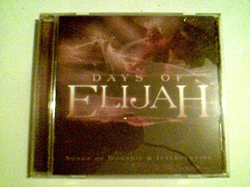 Days Of Elijah Songs Of Worship And Intercession Days Of Elijah Songs Of Worship And Intercession