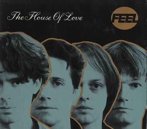 The House Of Love Feel