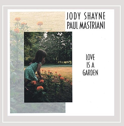 Mastriani Shayne Love Is A Garden