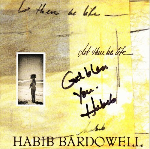 Habib Bardowell Let There Be Life