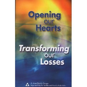 Al Anon Family Groups Opening Our Hearts Transforming Our Losses