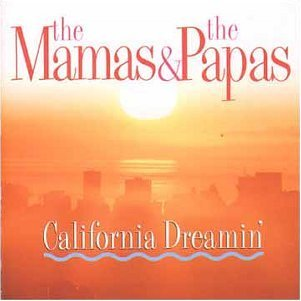 Mamas & Papas California Dreamin