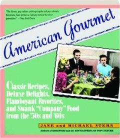 Stern Jane Stern Michael American Gourmet Classic Recipes Deluxe Delights