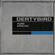 Dertybird Pure Analog