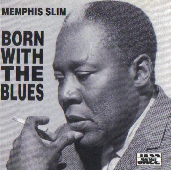Memphis Slim Born With The Blues