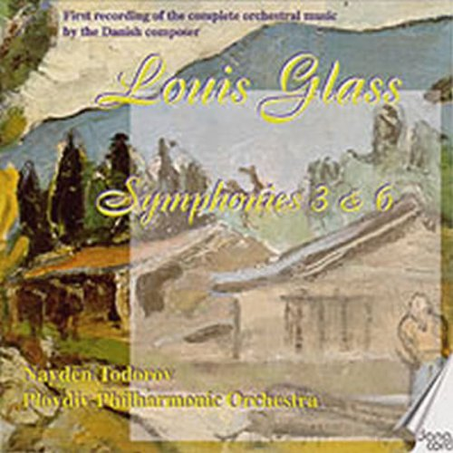Louis Glass Plovdiv Philharmonic Orchestra Nayden Glass Symphonies 3 & 6