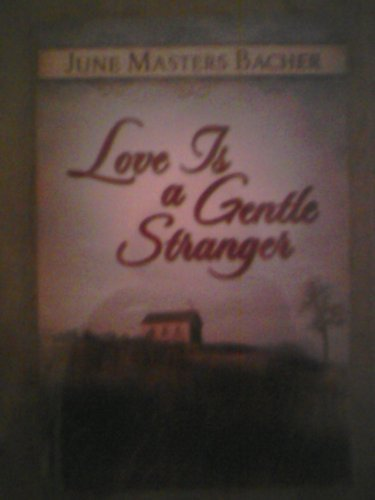 June Masters Bacher Love Is A Gentle Stranger