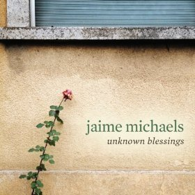 Jaime Michaels Unknown Blessings