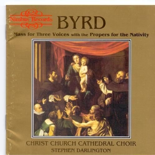 Anonymous William Byrd Stephen Darlington Christ C Mass For Three Voices