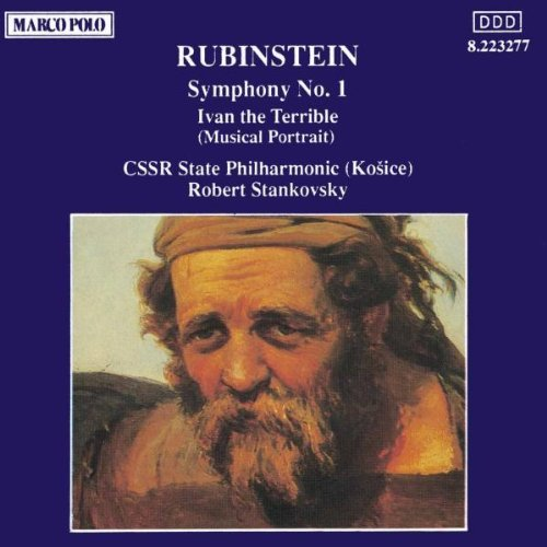 Anton Rubinstein Robert Stankovsky Anton Rubinstein Symphony No. 1 In F; Ivan The Te