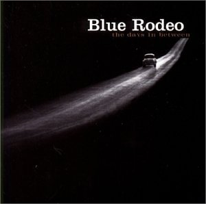 Blue Rodeo Days Between The