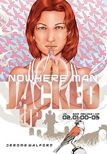 Jerome S. Walford Nowhere Man Jacked Up Book One