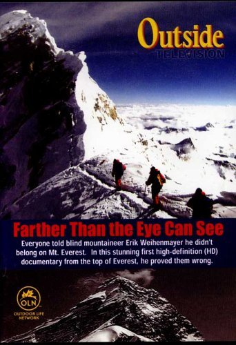 Erik Weihenmayer Chris Blum & Joshua Colover Micha Farther Than The Eye Can See Mount Everest