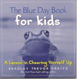 Bradley Greive The Blue Day Book For Kids A Lesson In Cheering Y