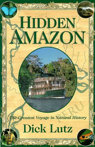 Lutz Richard L. Lutz Dick Hidden Amazon The Greatest Voyage In Natural Hist