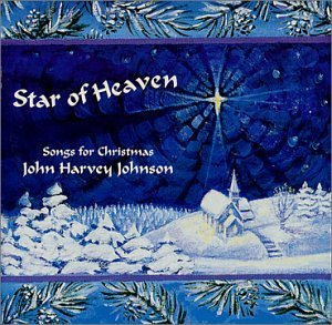 John Harvey Johnson Star Of Heaven Songs For Christmas