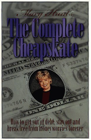 Mary Hunt The Complete Cheapskate How To Get Out Of Debt S