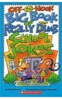 Holly Kowitt Off The Hook Big Book Of Really Dumb School Jokes