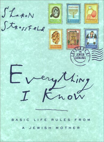 Sharon Strassfeld Everything I Know Basic Life Rules From A Jewish