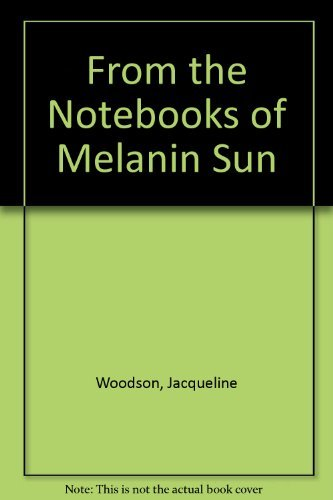 Jacqueline Woodson From The Notebooks Of Melanin Sun