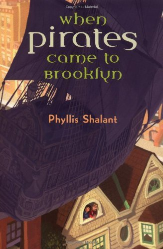 Phyllis Shalant When Pirates Came To Brooklyn