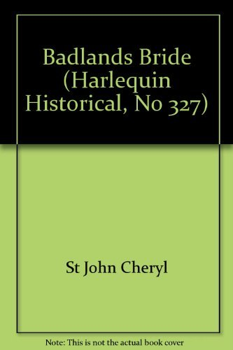 St John Cheryl Harlequin Historical #327 Badlands Bride