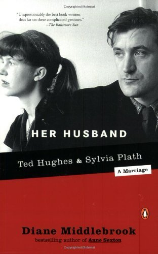Diane Middlebrook Her Husband Ted Hughes And Sylvia Plath A Marriage