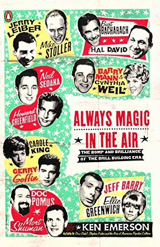 Ken Emerson Always Magic In The Air The Bomp And Brilliance Of The Brill Building Era