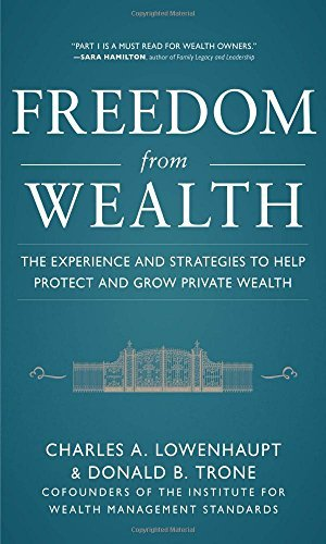 Charles Lowenhaupt Freedom From Wealth The Experience And Strategies To Help Protect And
