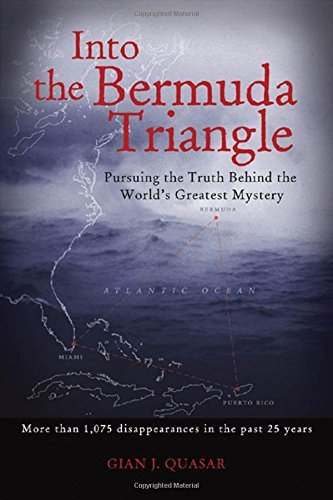 Gian Quasar Into The Bermuda Triangle Pursuing The Truth Behind The World's Greatest My