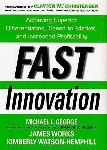 Michael L. George Fast Innovation Achieving Superior Differentiation Speed To Mark