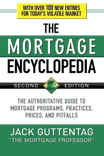 Jack Guttentag The Mortgage Encyclopedia The Authoritative Guide To Mortgage Programs Pra 0002 Edition;