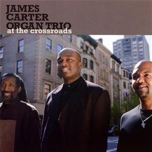 James Organ Trio Carter At The Crossroads