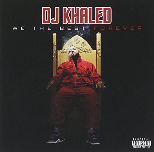 Dj Khaled We The Best Forever Explicit Version