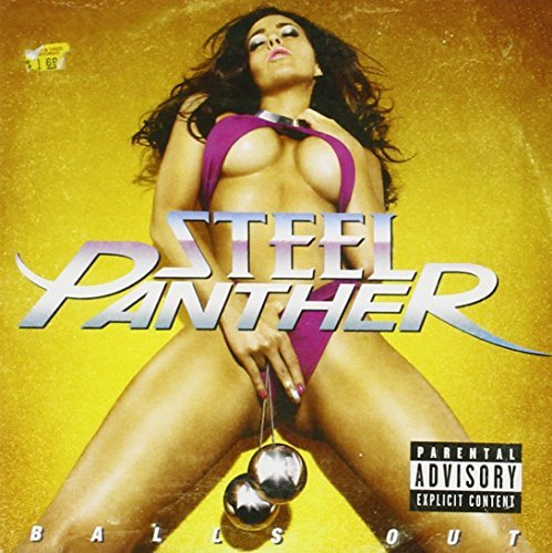 Steel Panther Balls Out Explicit Version
