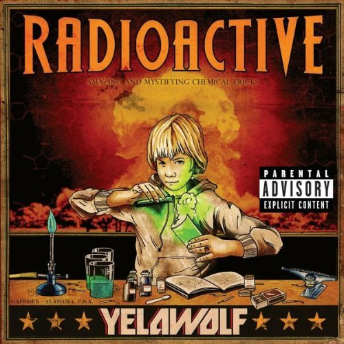 Yelawolf Radioactive Explicit Version