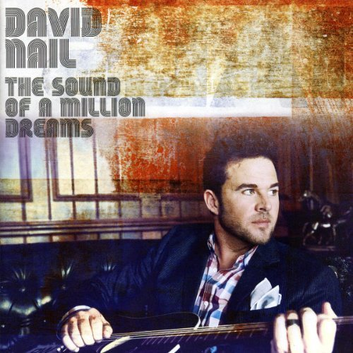 David Nail Sound Of A Million Dreams