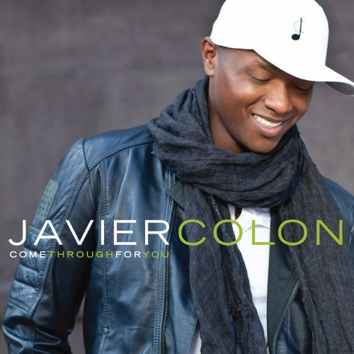 Javier Colon Come Through For You