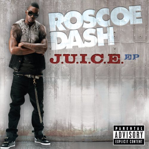 Roscoe Dash J.U.I.C.E. Explicit Version