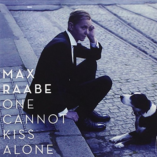 Max Raabe One Cannot Kiss Alone