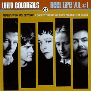Wild Colonials Vol. 1 Reel Life
