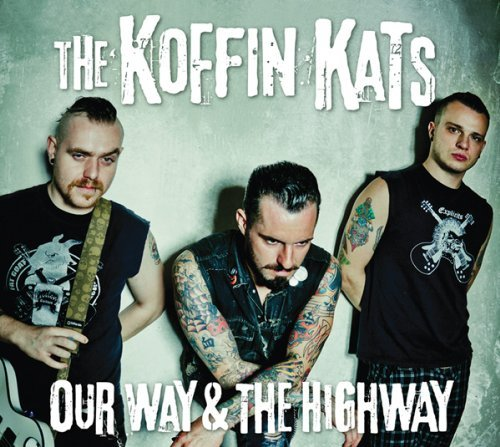 Koffin Kats Our Way & The Highway