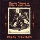 Roots Control Dread Western