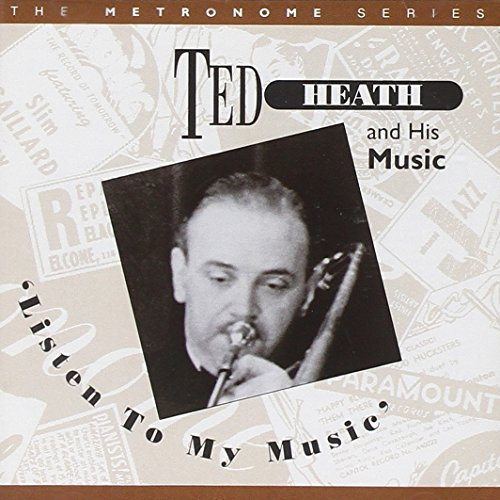 Ted Heath Listen To My Music