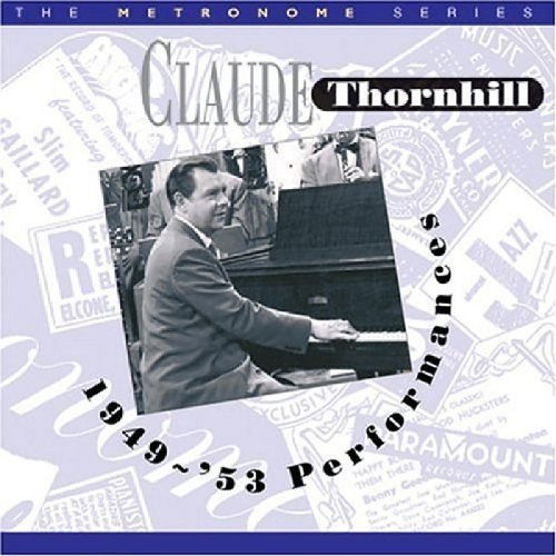 Thornhill Claude Performances 1949 53