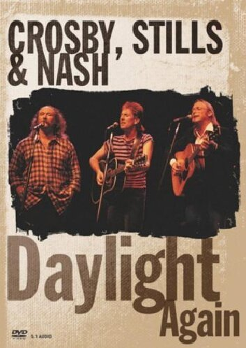 Crosby Stills & Nash Daylight Again