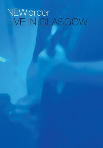 New Order New Order Live In Glasgow